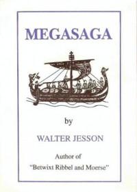 Megasaga - Walter Jesson