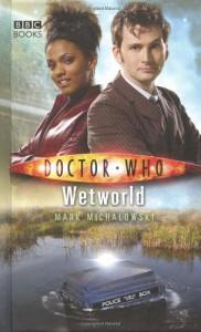Doctor Who: Wetworld - Mark Michalowski