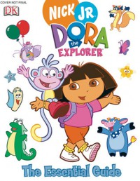 Dora the Explorer: The Essential Guide - Brian J. Bromberg