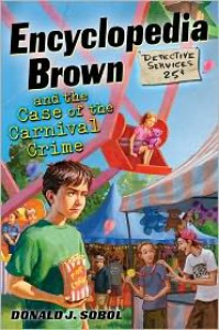 Encyclopedia Brown and the Case of the Carnival Crime - Donald J. Sobol