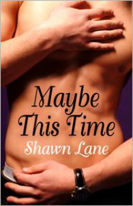 Maybe This Time - Shawn Lane