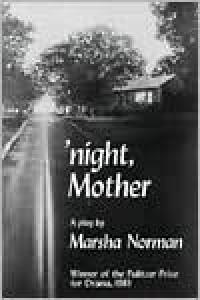 'night, Mother - Marsha Norman