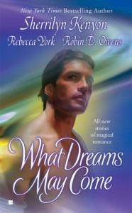 What Dreams May Come - Sherrilyn Kenyon, Rebecca York, Robin D. Owens