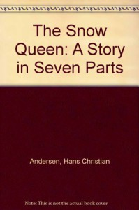 The Snow Queen - Hans Christian Andersen, Sally Holmes, Neil Philip