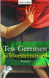 Schwesternmord (Jane Rizzoli & Maura Isles, #4) - Tess Gerritsen