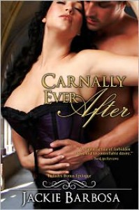 Carnally Ever After (with Bonus Epilogue) - Jackie Barbosa