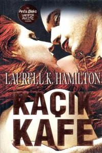 Kaçık Kafe (Anita Blake, Vampir Avcısı, #4)  - Laurell K. Hamilton