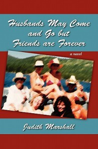 Husbands May Come and Go But Friends Are Forever - Judith Marshall