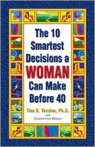 The 10 Smartest Decisions a WOMAN Can Make Before 40 - Tina B. Tessina, Elizabeth Friar Williams
