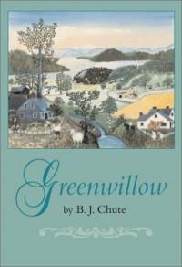 Greenwillow - B.J. Chute