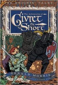 The Adventures of Sir Givret the Short - Gerald Morris, Aaron Renier