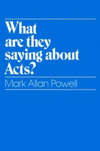 What Are They Saying about Acts? - Mark Allan Powell