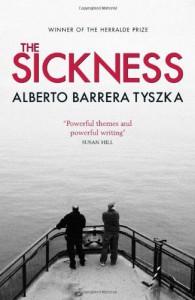 The Sickness. Alberto Barrera Tyszka - Alberto Barrera