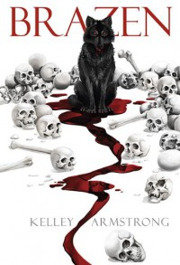 Brazen - Kelley Armstrong