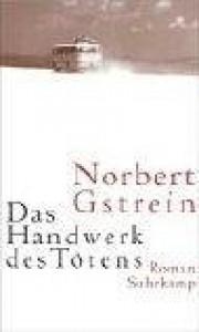 Das Handwerk Des Tötens: Roman - Norbert Gstrein