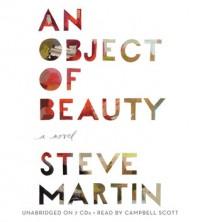 An Object of Beauty - Steve Martin, Campbell Scott
