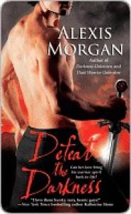 Defeat the Darkness  - Alexis Morgan