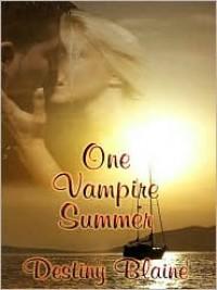 One Vampire Summer - Destiny Blaine