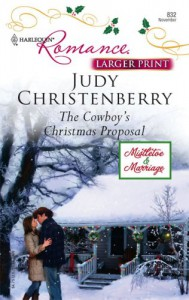 The Cowboy's Christmas Proposal (Harlequin Romance Large Print) - Judy Christenberry