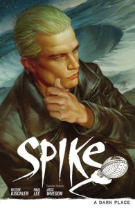 Spike: A Dark Place - Victor Gischler, Paul Lee, Joss Whedon