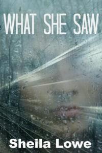 What She Saw - Sheila Lowe