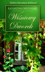Wiśniowy Dworek - Katarzyna Michalak
