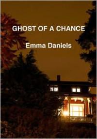 Ghost Of A Chance - Emma Daniels