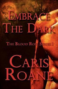 Embrace the Dark - Caris Roane