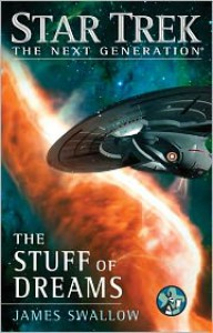 The Stuff of Dreams (Star Trek: The Next Generation) - James Swallow