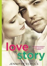 Love story - Jennifer Echols, Małgorzata Kaczarowska