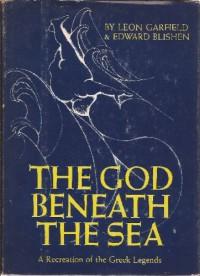 The God Beneath the Sea - Leon Garfield;Edward Blishen