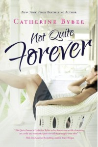 Not Quite Forever (Not Quite series) - Catherine Bybee