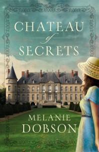 Chateau of Secrets - Melanie Dobson