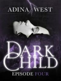 Dark Child Episode 4 - Adina West