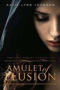 Amulet of Elusion - Katie Lynn Johnson