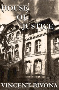 House of Justice: A Short Horror Story - Vincent Bivona