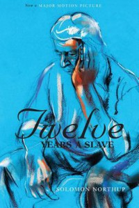 Twelve Years a Slave - Solomon Northup, David Wilson, N. Orr
