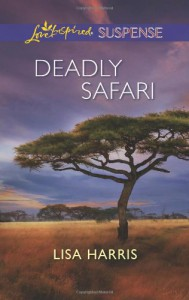 Deadly Safari (Love Inspired Suspense) - Lisa Harris