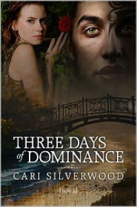 Three Days of Dominance - Cari Silverwood
