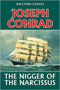 The Nigger of the Narcissus by Joseph Conrad - Joseph Conrad