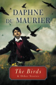 The Birds: and Other Stories - Daphne du Maurier