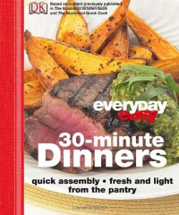Everyday Easy: 30-Minute Dinners - Heather Whinney, Margaret Parrish