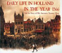 Daily Life in Holland in the Year 1566 - Rien Poortvliet, Karin H. Ford