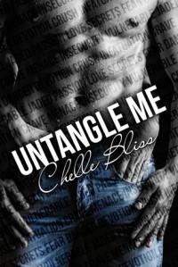 Untangle Me - Chelle Bliss
