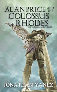 Alan Price and the Colossus of Rhodes (The Nephilim Chronicles Book 1) - Jonathan Yanez