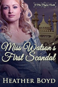 Miss Watson's First Scandal - Heather Boyd