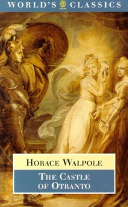 The Castle of Otranto: A Gothic Story - Horace Walpole