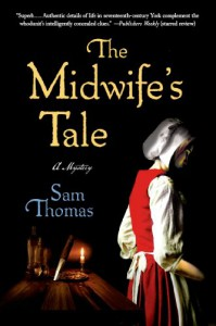 The Midwife's Tale: A Mystery - Sam   Thomas