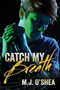 Catch My Breath - M.J. O'Shea