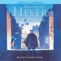 These Old Shades - Cornelius Garrett, Georgette Heyer